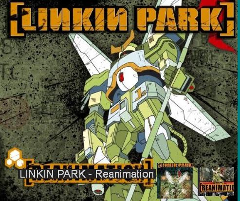 LINKIN PARK- «Reanimation»